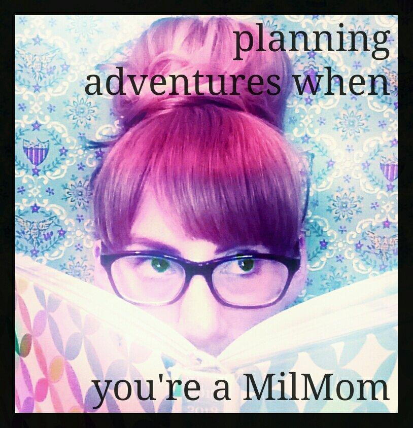 Can You Plan Adventures When You're a MilMom?