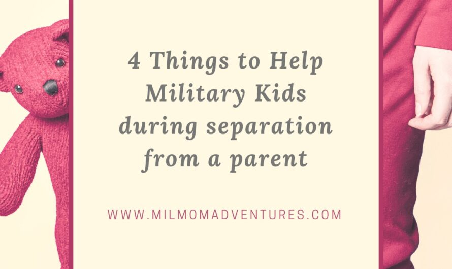 4 Items to Help Military Kids With Separations