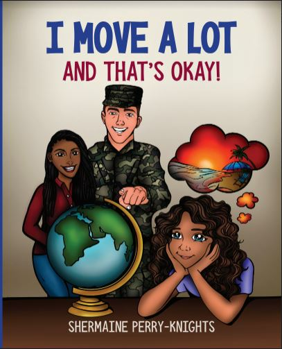 """Small Business Spotlight: Author Shermaine Perry-Knights' """"I Move A Lot and That's Okay"""""""